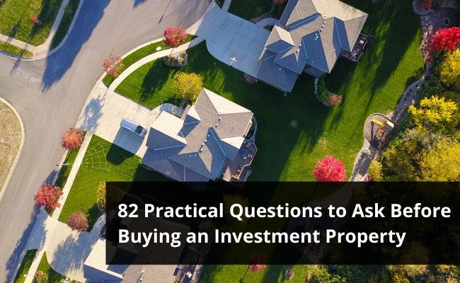 82 Practical Questions to Ask Before Buying an Investment Property