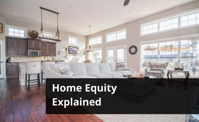 Home Equity Explained