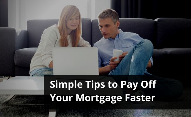 Simple Tips to Pay Off Your Mortgage Faster