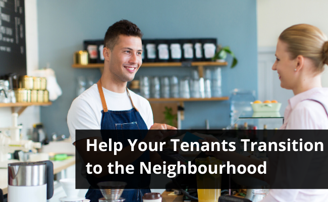 Help Your Tenants Transition to the Neighbourhood